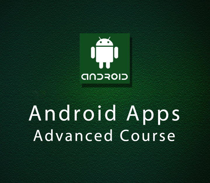 Android Apps Advanced Course