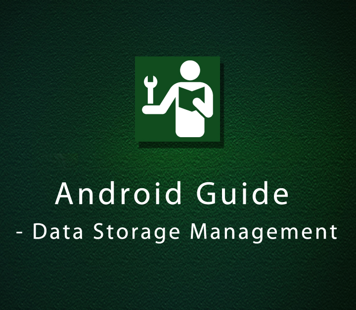 Android Guide - Data Storage Management