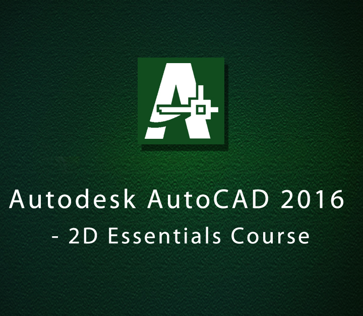 Autodesk AutoCAD 2016 - 2D Essentials Course