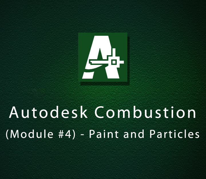 Autodesk Combustion (Module #4) - Paint and Particles
