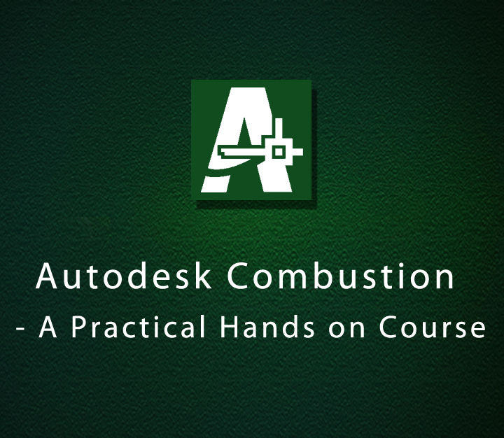 Autodesk Combustion - A Practical Hands on Course