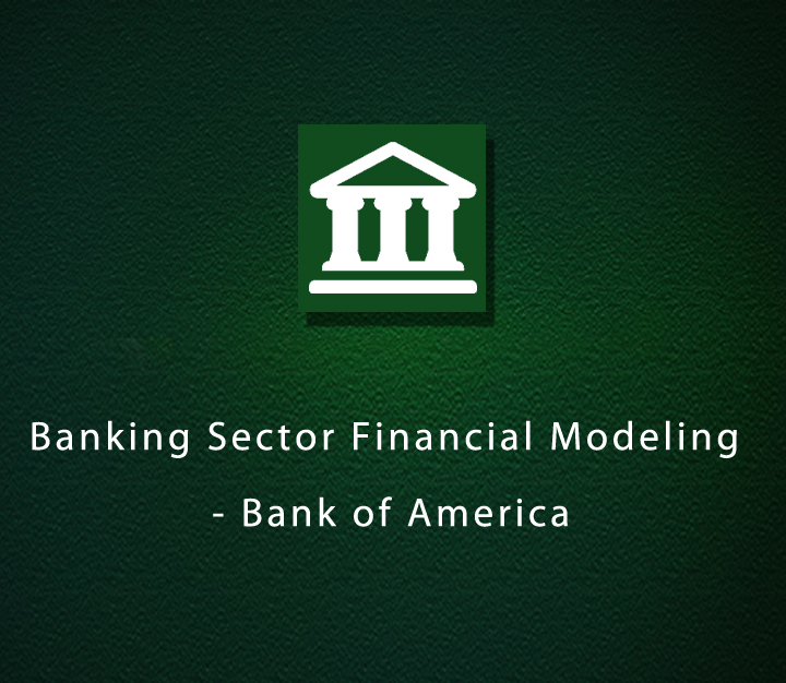 Banking Sector Financial Modeling - Bank of America