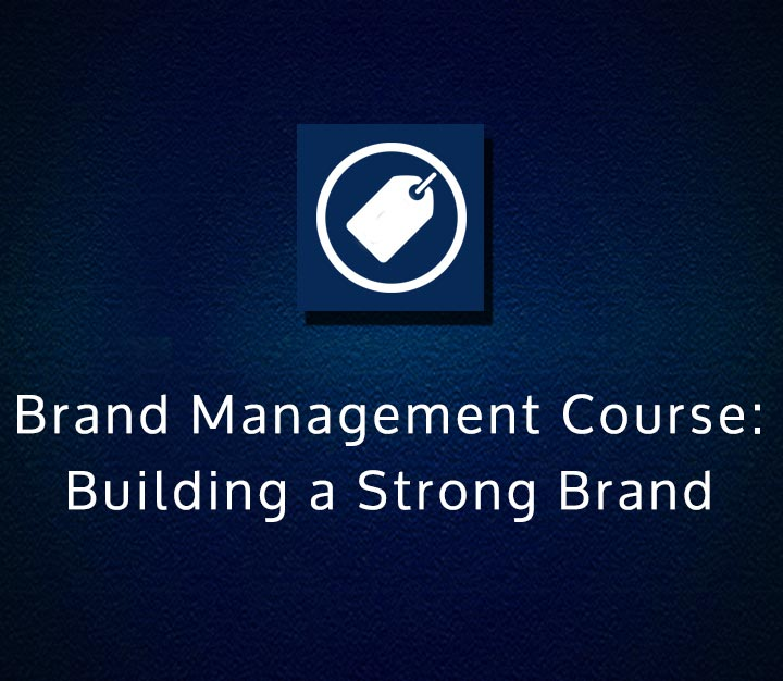 Brand Management Course - Building a Strong Brand