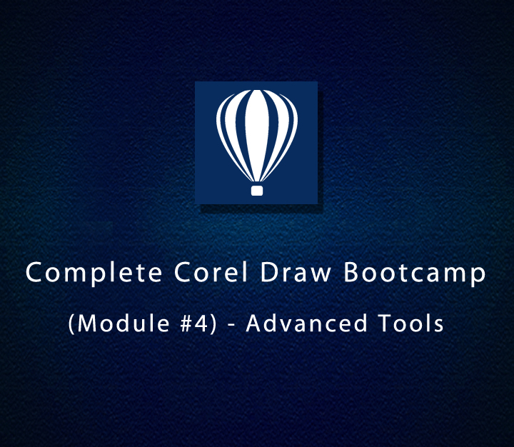 Complete Corel Draw Bootcamp (Module #4) - Advanced Tools