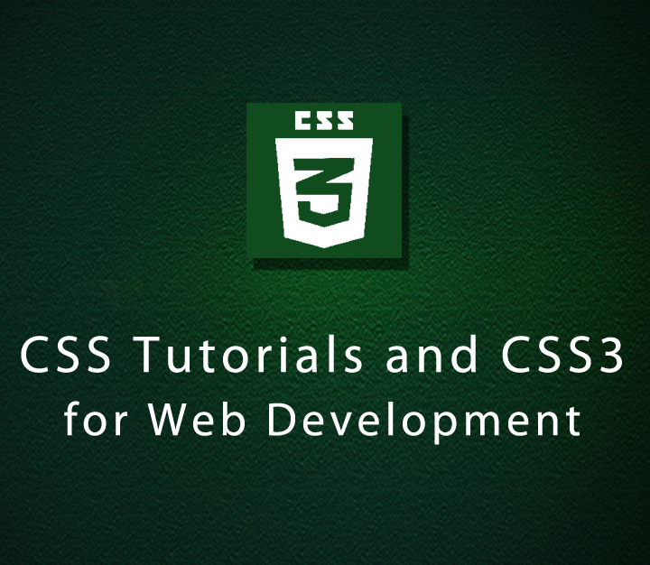 CSS Tutorials and CSS3 for Web Development