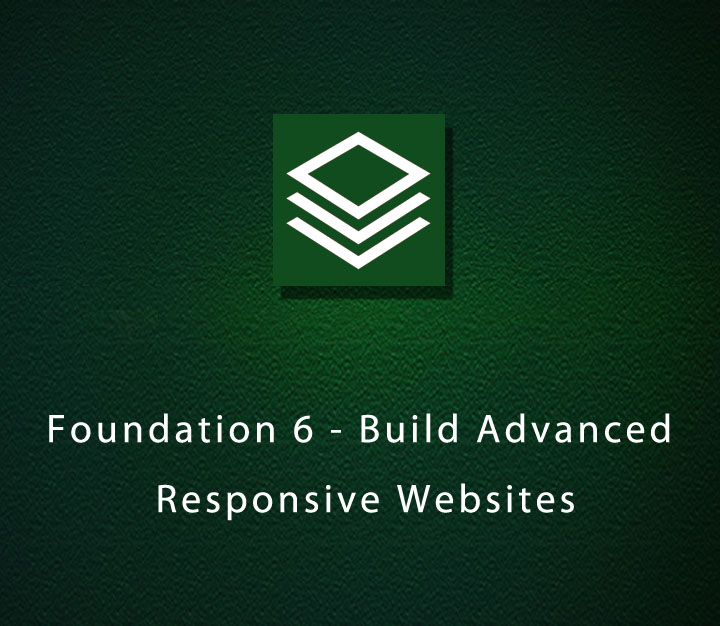 Foundation 6 - Build Advanced Responsive Websites