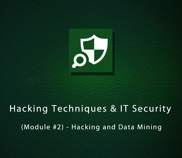 Hacking Techniques & IT Security (Module #2) - Hacking and Data Mining