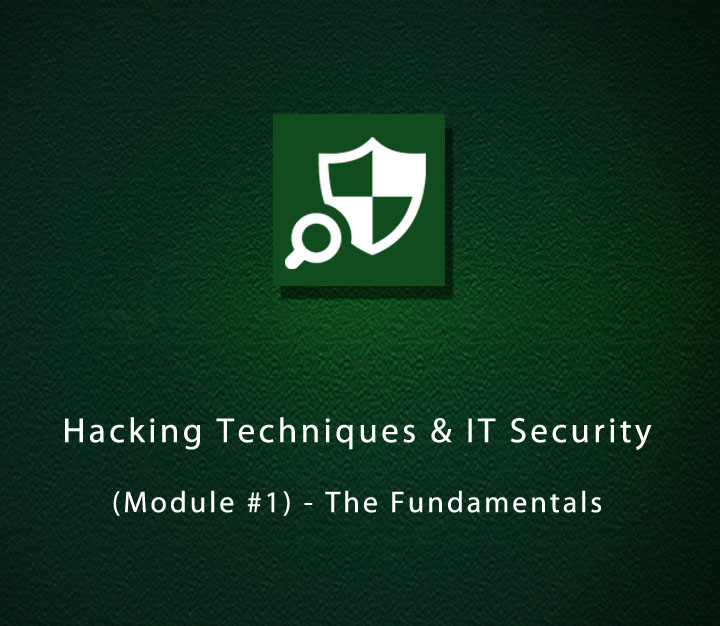 Hacking Techniques & IT Security (Module #1) - The Fundamentals
