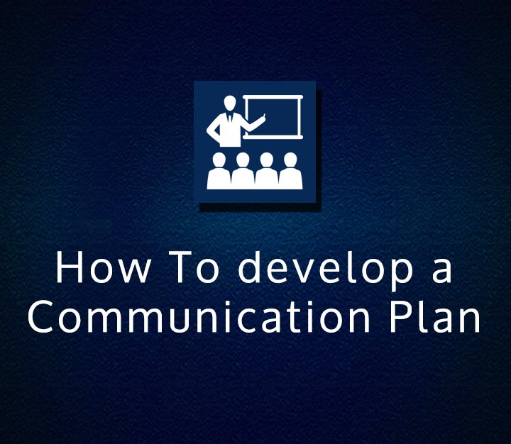 How To develop a Communication Plan
