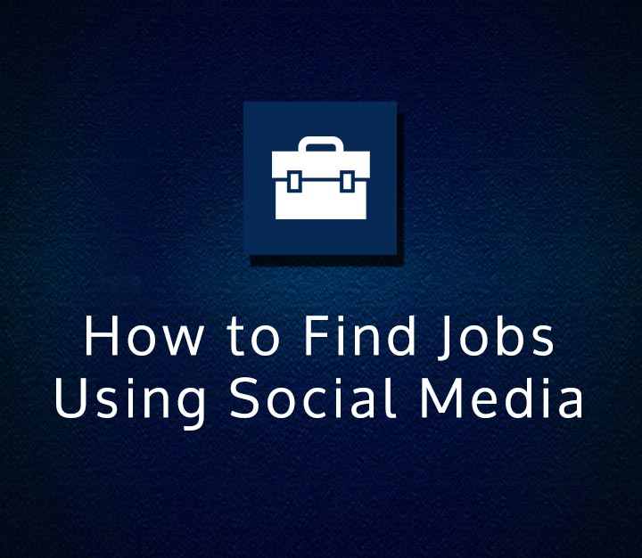 How to Find Jobs Using Social Media