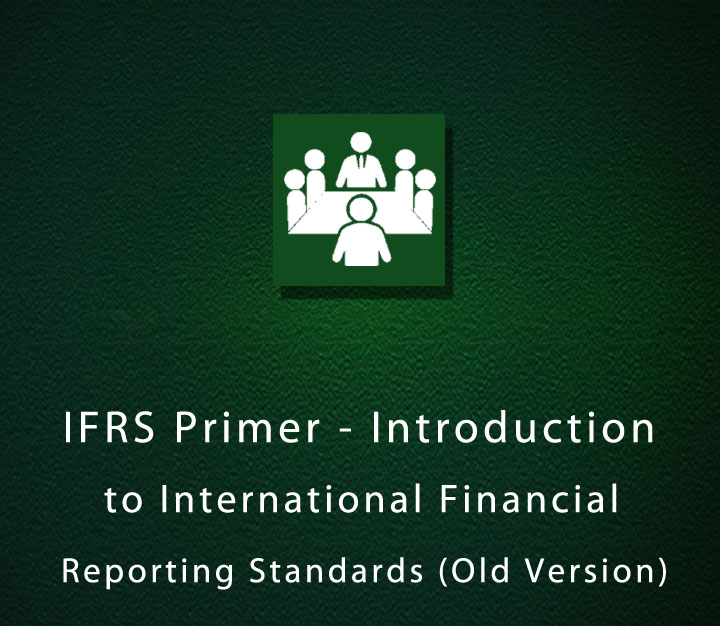 IFRS Primer - Introduction to International Financial Reporting Standards (Old Version)