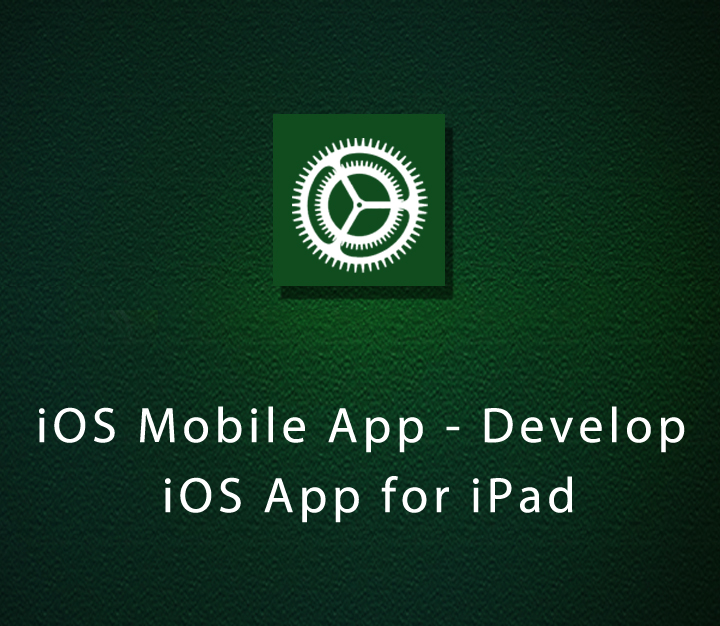 iOS Mobile App - Develop iOS App for iPad