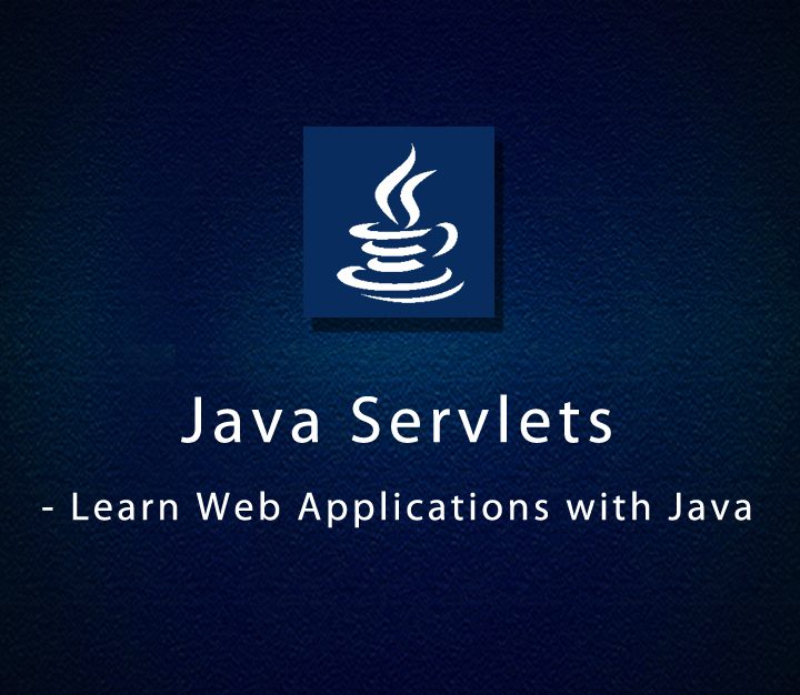 Java Servlets - Learn Web Applications with Java