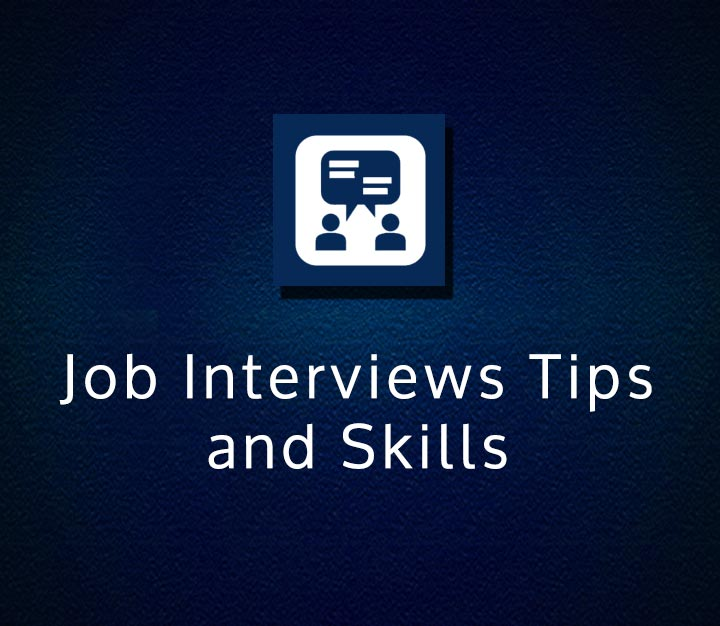 Job Interviews Tips and Skills