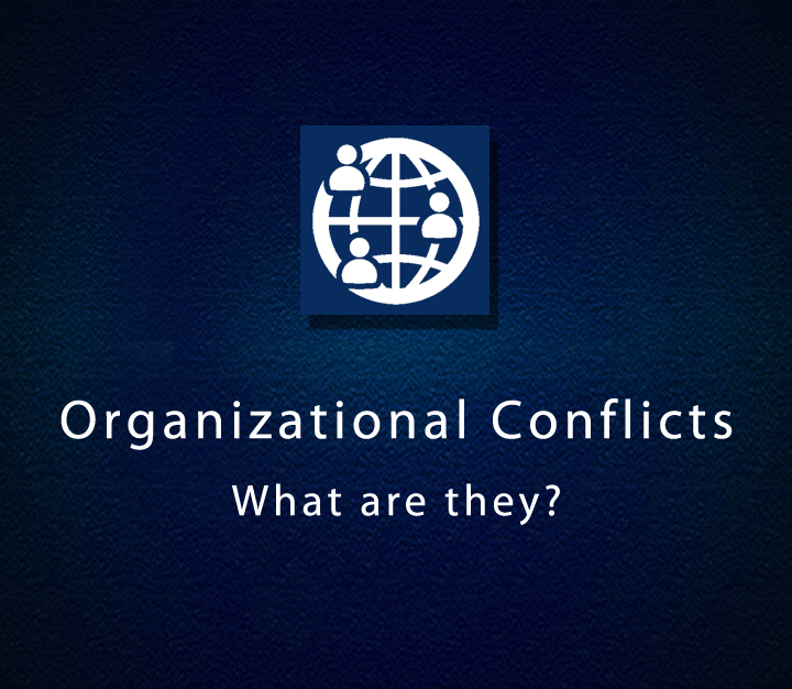 Organizational Conflicts- What are they