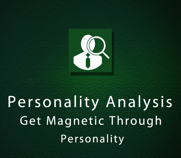 Personality Analysis - Get Magnetic Through Personality