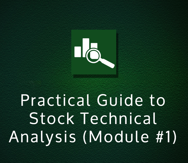 Practical Guide to Stock Technical Analysis (Module #1)
