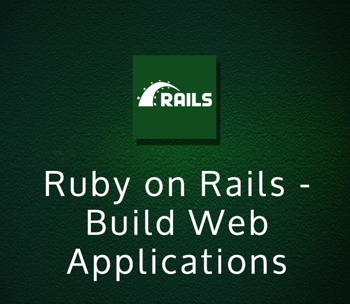 Ruby on Rails - Build Web Applications