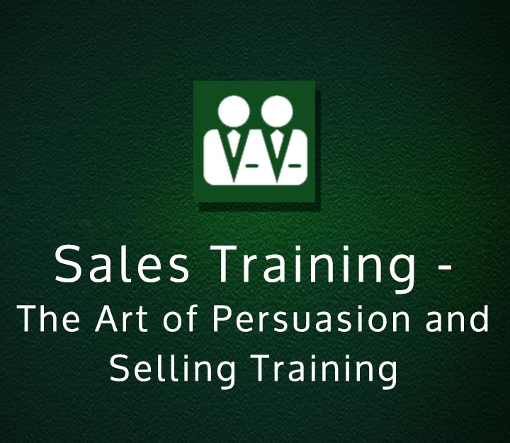 Sales Training - The Art of Persuasion and Selling Training