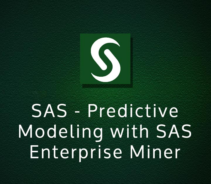 SAS - Predictive Modeling with SAS Enterprise Miner