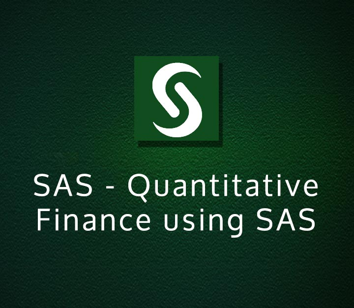 SAS - Quantitative Finance using SAS
