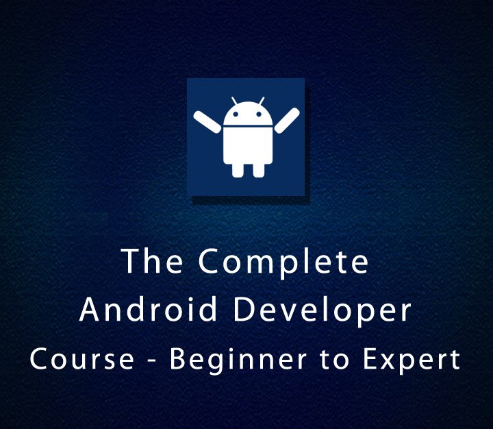 The Complete Android Developer Course - Beginner to Expert