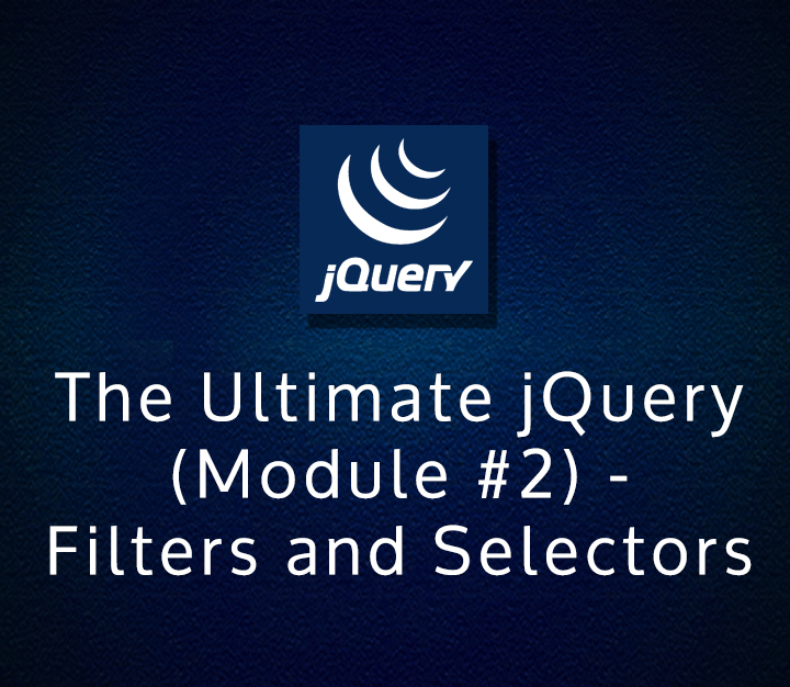 The Ultimate jQuery (Module #2) - Filters and Selectors