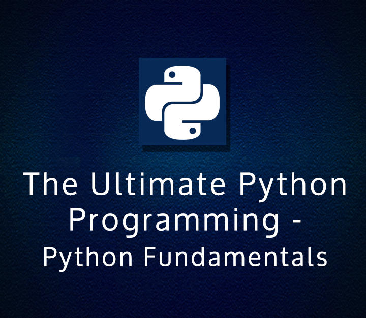 The Ultimate Python Programming (Module #1) - Python Fundamentals