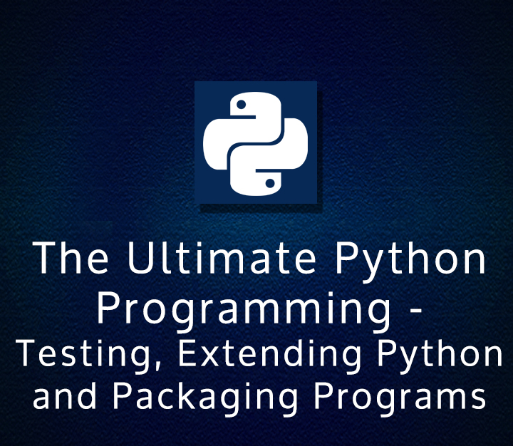 The Ultimate Python Programming (Module #4) - Learn Libraries, GUI, Database & Networking