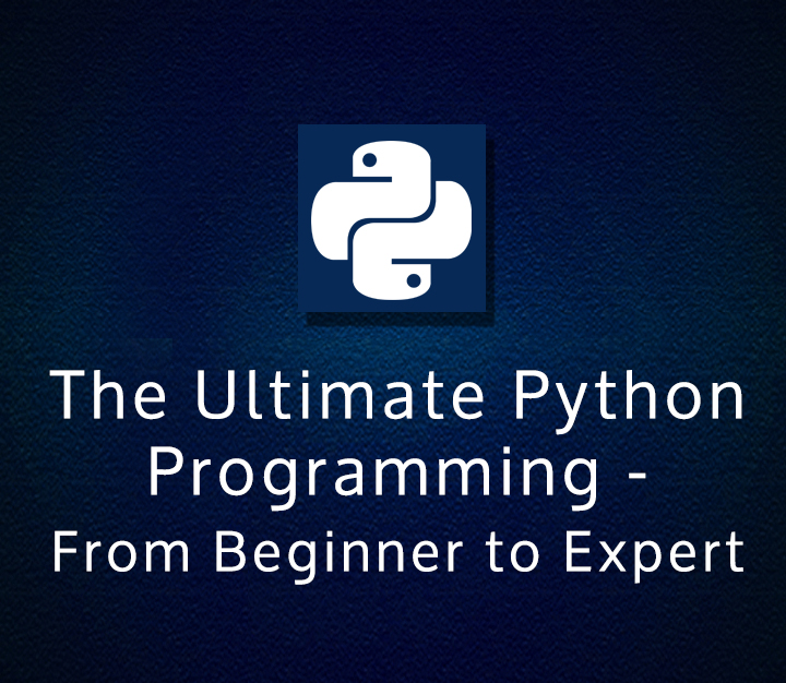The Ultimate Python Programming - From Beginner to Expert