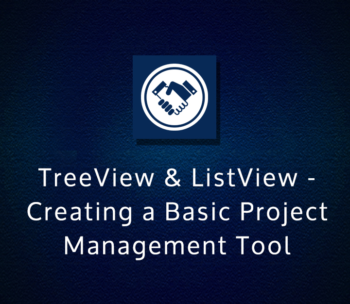 TreeView & ListView - Creating a Basic Project Management Tool